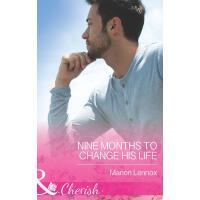 Nine Months to Change His Life (Mills & Boon Cherish) (The
