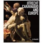 Utrecht, Caravaggio and Europe 乌得勒支,卡拉瓦乔和欧洲