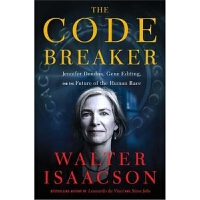 The Code Breaker: Jennifer Doudna, Gene Editing, and the Fut