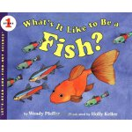 What's It Like to Be a Fish? (Let's Read and Find Out) 自然科学