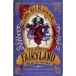 The Girl Who Fell Beneath Fairyland and Led the Revels Ther
