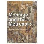 【预订】 Montage and the Metropolis 蒙太奇和大都市:建筑,现代性和空间表征