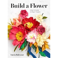 预订Build a Flower:A Beginner's Guide to Paper Flowers
