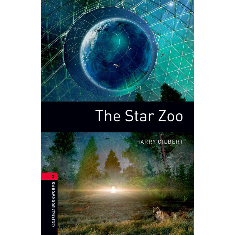 Oxford Bookworms Library: Level 3: The Star Zoo 牛津书虫分级读物3级:星际动物园(英文原版)