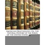 【预订】American Ornithology; Or, the Natural History of the Bi