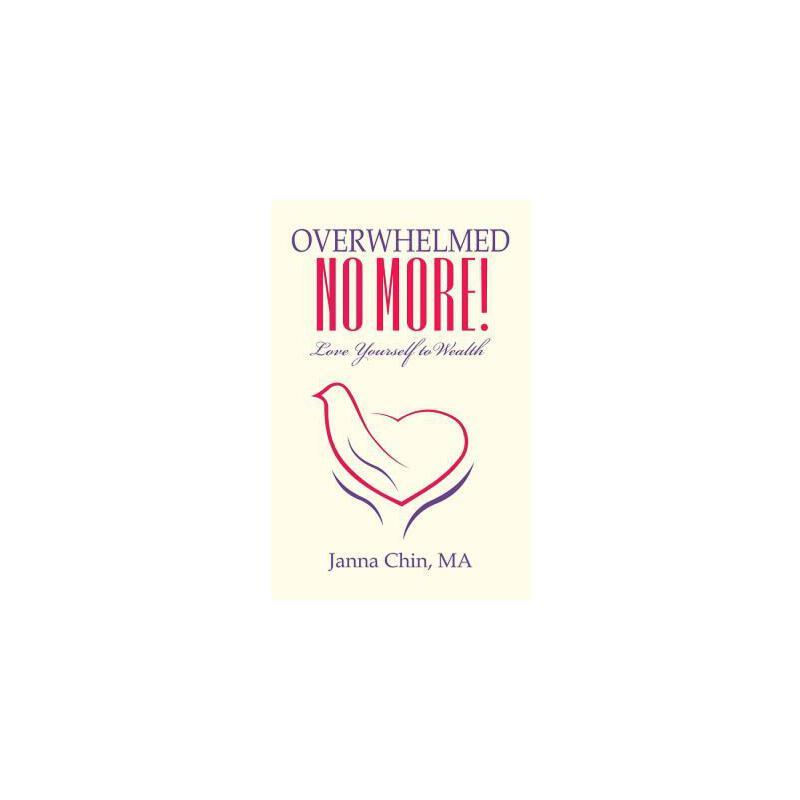 【预订】Overwhelmed No More!: Love Yourself to Wealth 预订商品,需要1-3个月发货,非质量问题不接受退换货。
