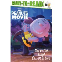 Ready to Read: Level 2: The Peanuts Movie: You've Got Talen