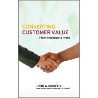 预订Converting Customer Value:From Retention to Profit
