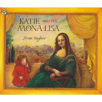 Katie: Katie and the Mona Lisa 凯蒂和蒙娜丽莎--文艺复兴时期名画(凯蒂的名画奇遇) ISBN 9781860397066