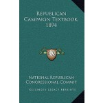 【预订】Republican Campaign Textbook, 1894