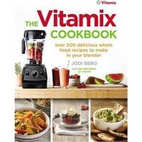 预订The Vitamix Cookbook:Over 200 delicious whole food recipes