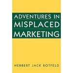【预订】Adventures in Misplaced Marketing