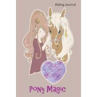 """【预订】""""Pony Magic"""" Riding Journal: Fantastic Journal For Ride"""