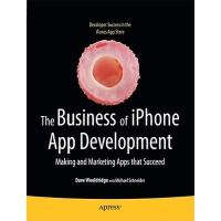 【预订】The Business of iPhone App Development: Making and Mark
