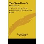 【预订】The Chess-Player's Handbook: A Popular and Scientific I