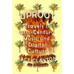 【预订】Uproot Travels in 21st-Century Music and Digital Cultur