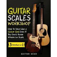 【预订】Guitar Scales Workshop: 3 in 1 How To Solo Like a Guita