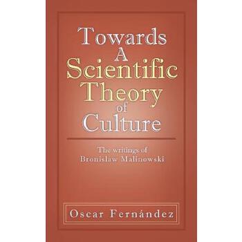 【预订】Towards a Scientific Theory of Culture: The Writings of Bronislaw Malinowski 预订商品,需要1-3个月发货,非质量问题不接受退换货。