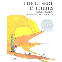 Desert Is Theirs 荒漠是他们的(凯迪克银奖绘本) 9780689711053