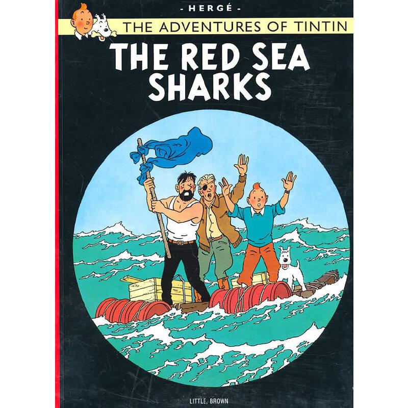 The Adventures of Tintin: The Red Sea Sharks 丁丁历险记·货舱里的黑幕 ISBN 9780316358484
