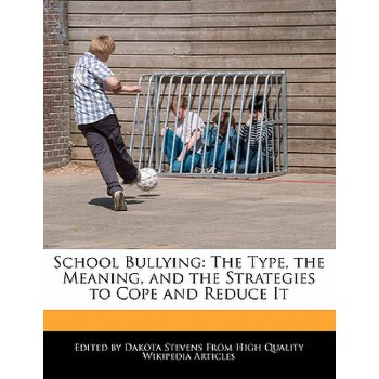 【预订】School Bullying: The Type, the Meaning, and the Strategies to Cope and Reduce It 预订商品,需要1-3个月发货,非质量问题不接受退换货。