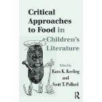 【预订】Critical Approaches to Food in Children's Literature