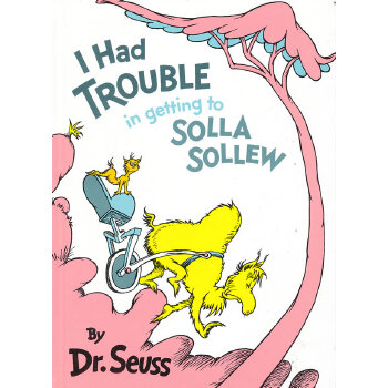 I Had Trouble in Getting to Solla Sollew [Hardcover] by Dr. Seuss 苏斯博士:去太阳城真是好麻烦(精装) ISBN9780394800929