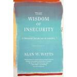 【预订】The Wisdom of Insecurity A Message for an Age of Anxiet
