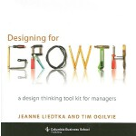 【预订】Designing for Growth: A Design Thinking Tool Kit for Ma