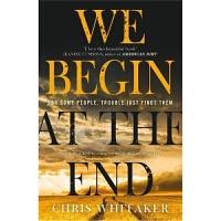 预订We Begin at the End:Gripping. Heart-breaking. Unforgettabl