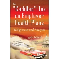 预订Cadillac Tax on Employer Health Plans:Background & Analyse