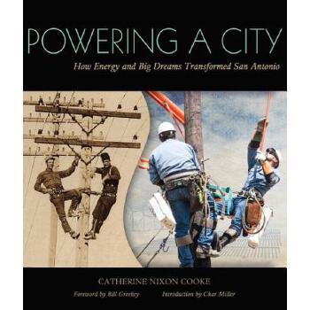 【预订】Powering a City: How Energy and Big Dreams Transformed San Antonio 预订商品,需要1-3个月发货,非质量问题不接受退换货。