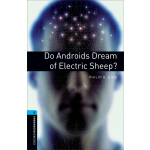 Oxford Bookworms Library: Level 5: Do Androids Dream of Ele