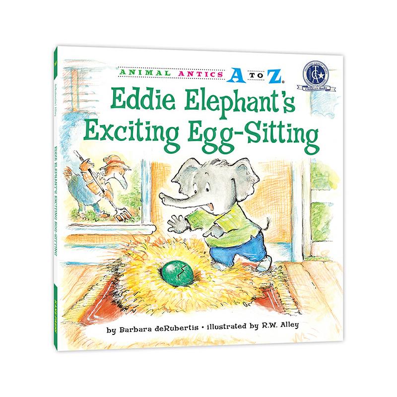 """幼儿园里的26个开心果:有趣的""""蛋保姆"""" Animal Antics A to Z : Eddie Elephant's Exciting Egg-Sitting 英语启蒙绘本,含地道美语音频。满足孩子认字母、学单词、练表达、培养好性格好品质等多重需要,适合幼儿园至小学低中年级孩子阅读。先后获得美国《学习杂志》教师选择儿童读物奖和家庭读物等奖。"""