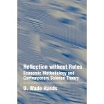【预订】Reflection Without Rules: Economic Methodology and Cont