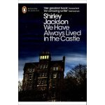 Penguin Modern Classics: We Have Always Lived in the Castle