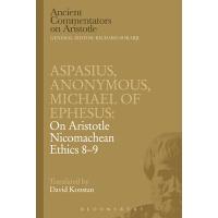 【预订】Aspasius, Michael of Ephesus, Anonymous - On Aristotle