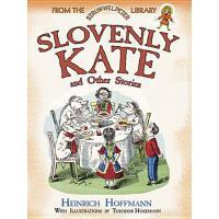 【预订】Slovenly Kate and Other Stories From the Struwwelpeter