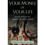 【预订】Your Money or Your Life: Strong Medicine for America's