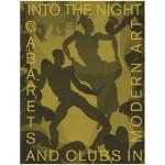 【预订】 Into the Night 入夜:现代艺术中的卡巴莱酒店和俱乐部 英文原版艺术研究