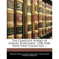 【预订】The Complete Works of Samuel Rowlands, 1598-1628: Now F