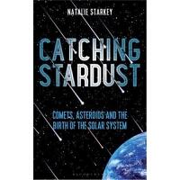 预订Catching Stardust:Comets, Asteroids and the Birth of the S
