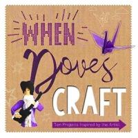 预订When Doves Craft:Ten Craft Projects Inspired by the Artist