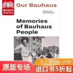 Our Bauhaus 我们的包豪斯:包豪斯学院的回忆 英文原版 艺术设计