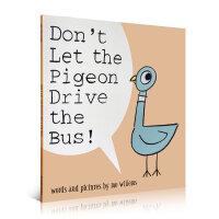 Don't Let the Pigeon Drive the Bus 别让鸽子开巴士!Mo Willems经典美国百本必读英文原版绘本 凯迪克银奖 送音频 让孩子理解父母为什么要说