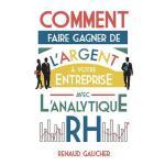 【预订】Comment Faire Gagner de l'Argent ? Votre Entreprise Ave