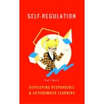 Self-Regulation: Developing Responsible and Autonomous Learners
