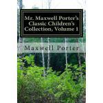 【预订】Mr. Maxwell Porter's Classic Children's Collection, Vol