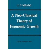 【预订】A Neo-Classical Theory of Economic Growth