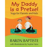 【预订】My Daddy Is a Pretzel: Yoga for Parents and Kids